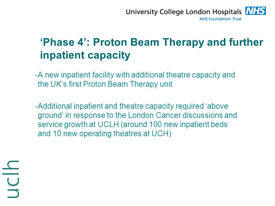 'Phase 4': Proton Beam Therapy and further inpatient capacity