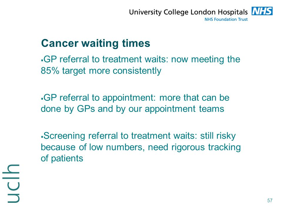 Cancer waiting times GP referral to treatment waits: now meeting the 85% target more consistently.