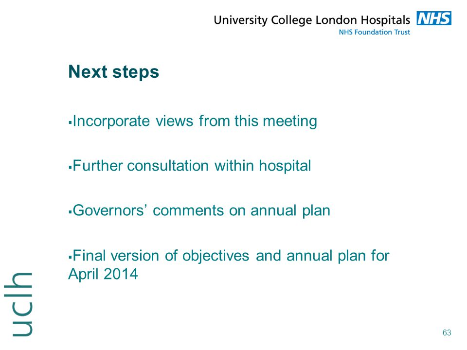 Next steps Incorporate views from this meeting