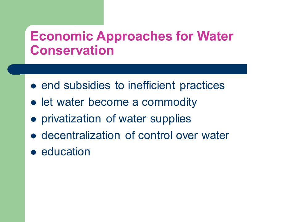 Economic Approaches for Water Conservation