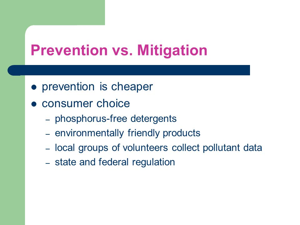 Prevention vs. Mitigation