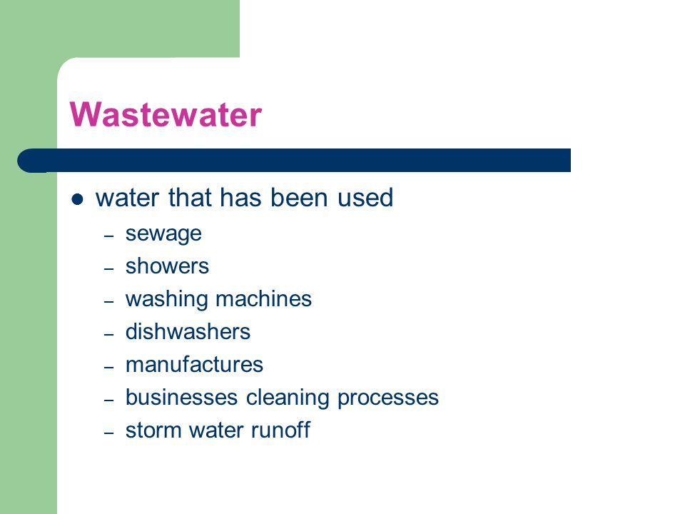 Wastewater water that has been used sewage showers washing machines