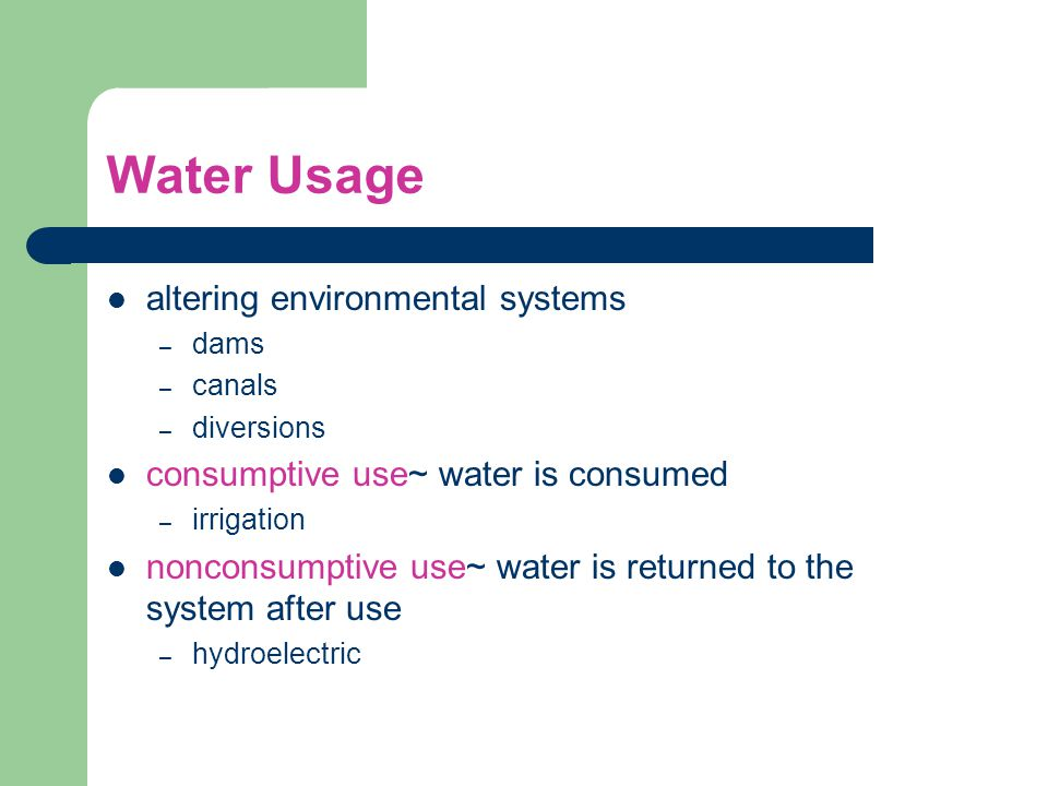 Water Usage altering environmental systems