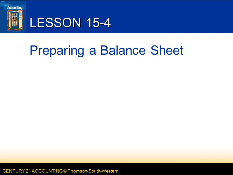 LESSON 15-4 Preparing a Balance Sheet