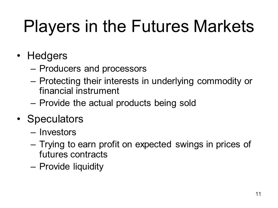 Players in the Futures Markets