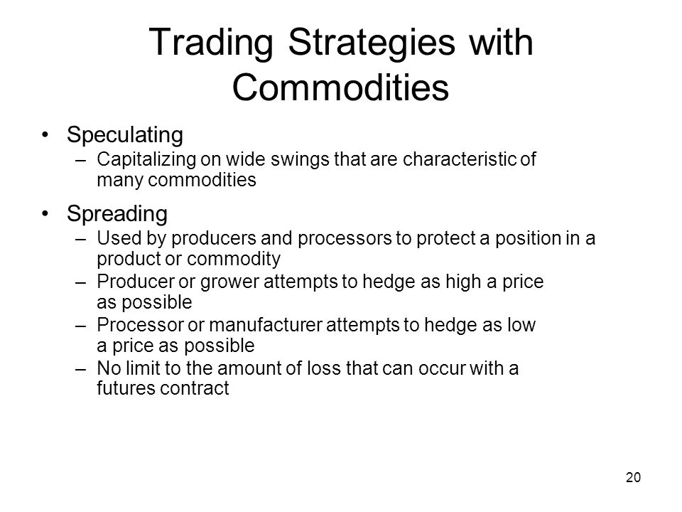 Trading Strategies with Commodities