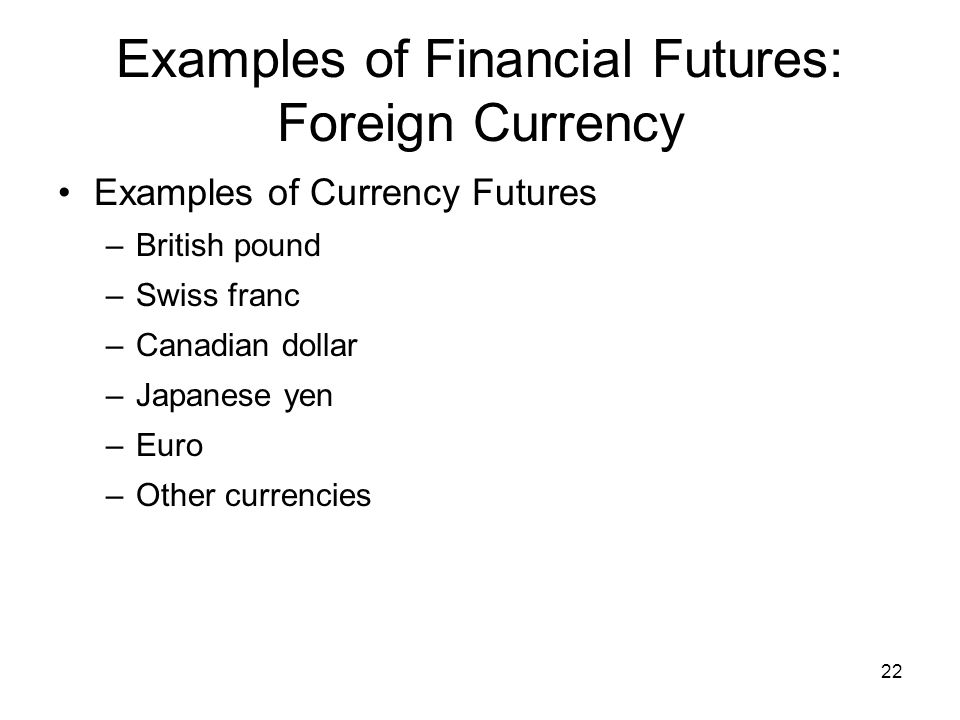Examples of Financial Futures: Foreign Currency