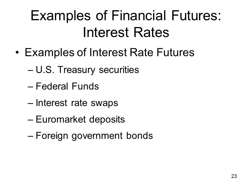 Examples of Financial Futures: Interest Rates
