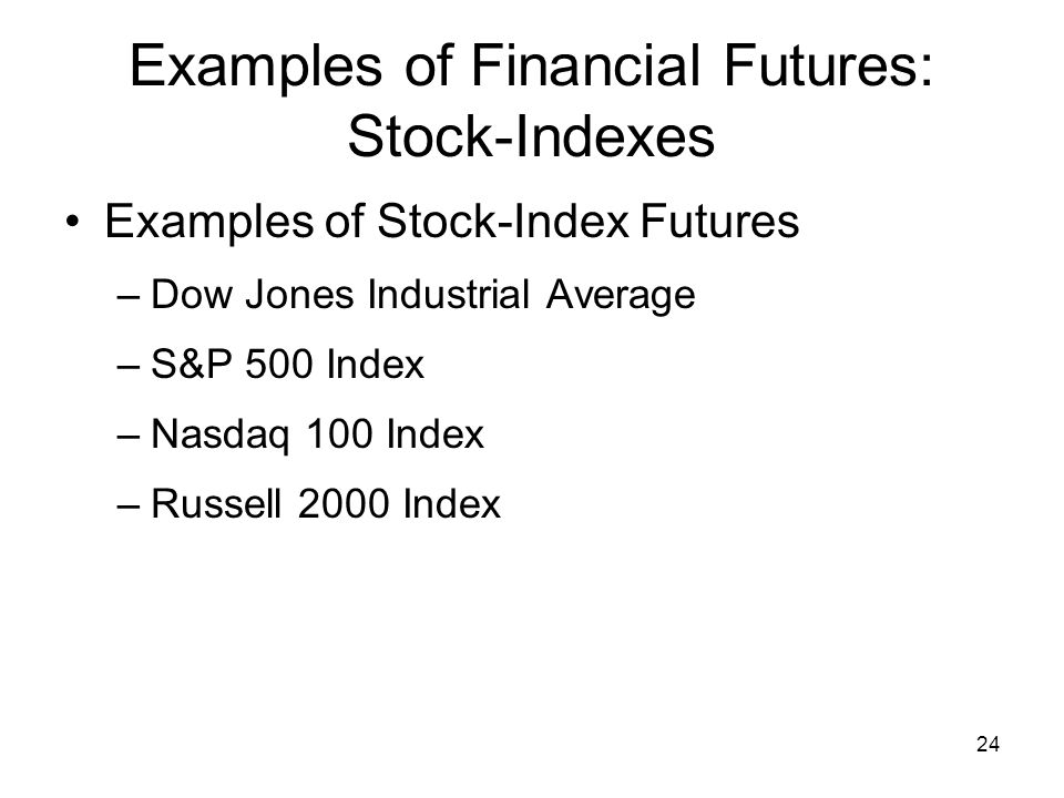 Examples of Financial Futures: Stock-Indexes