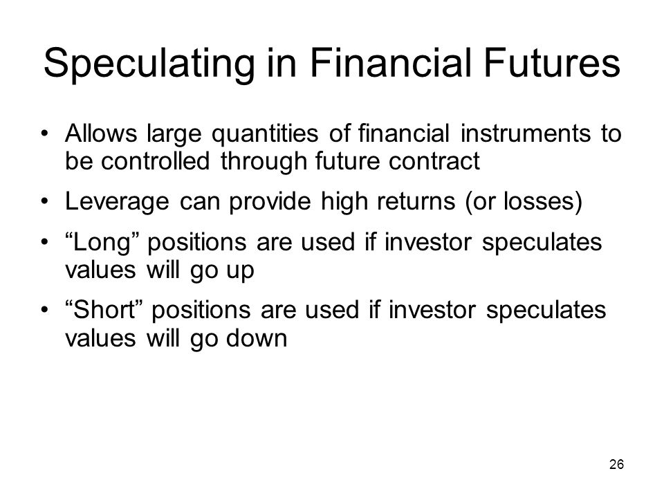 Speculating in Financial Futures