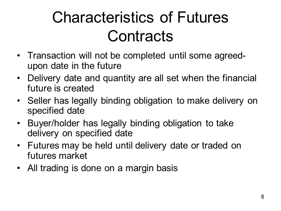 Characteristics of Futures Contracts