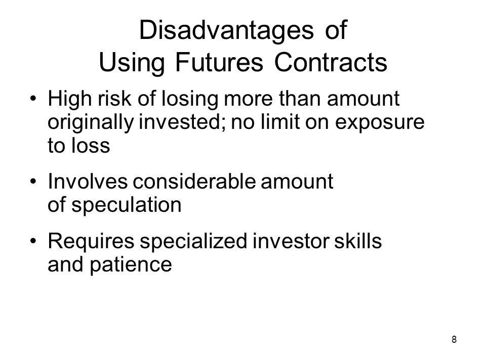 Disadvantages of Using Futures Contracts