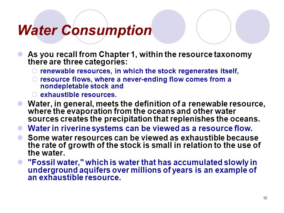 Water Consumption As you recall from Chapter 1, within the resource taxonomy there are three categories: