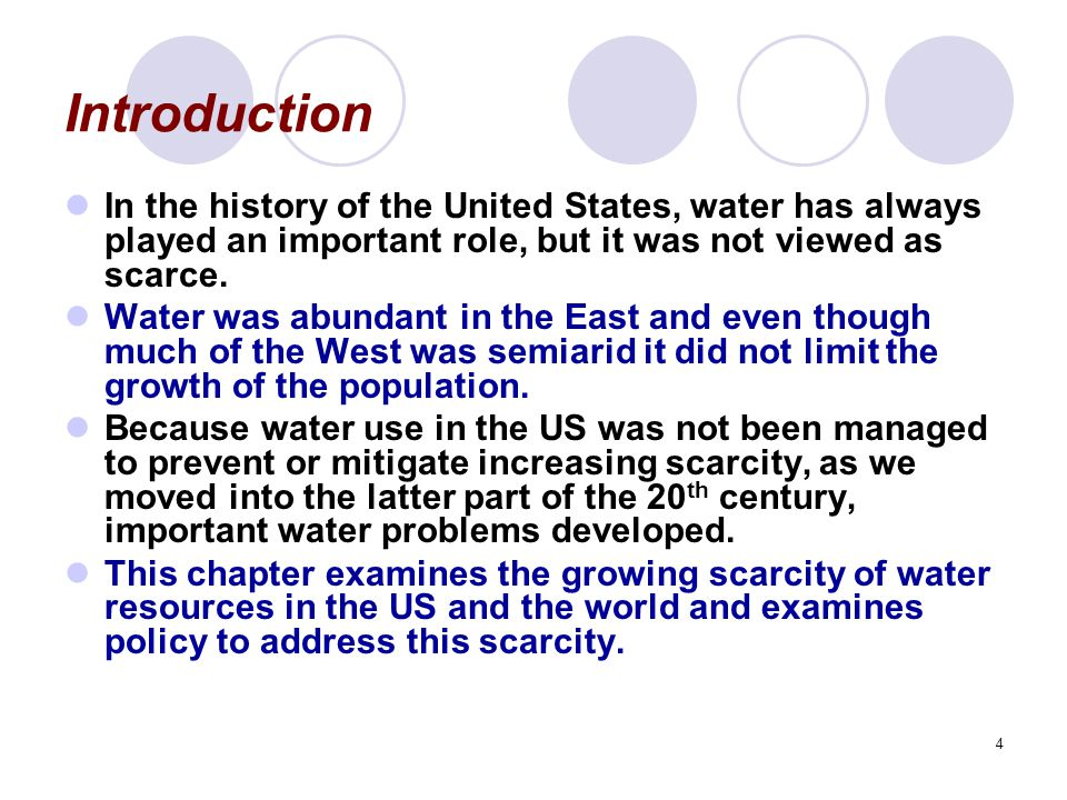 Introduction In the history of the United States, water has always played an important role, but it was not viewed as scarce.