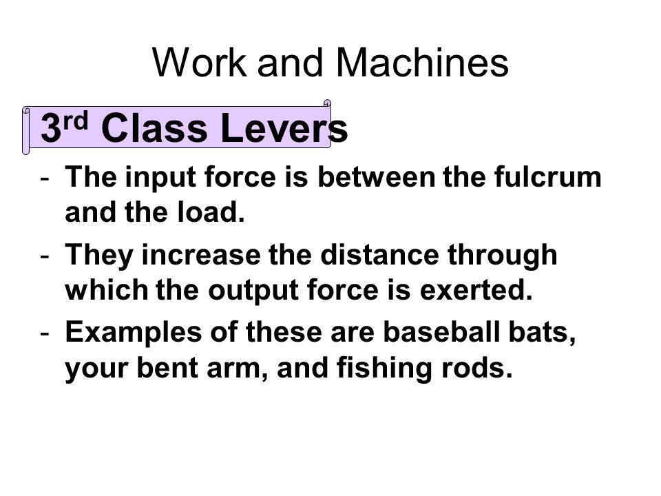 Work and Machines 3rd Class Levers