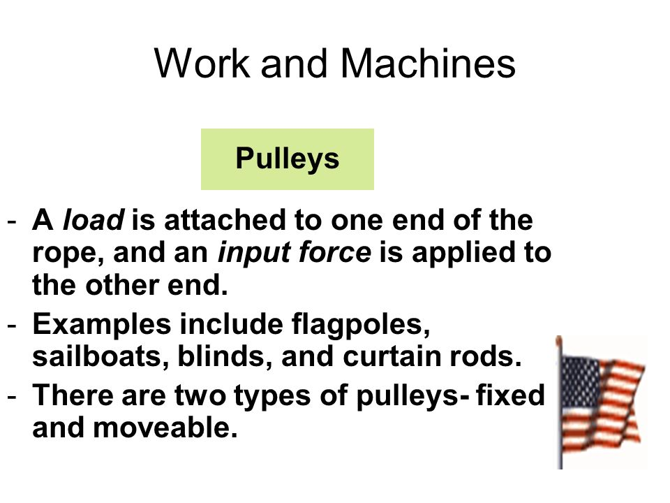 Work and Machines Pulleys