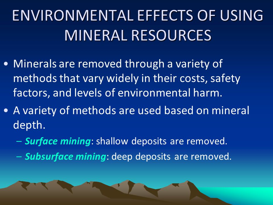 ENVIRONMENTAL EFFECTS OF USING MINERAL RESOURCES