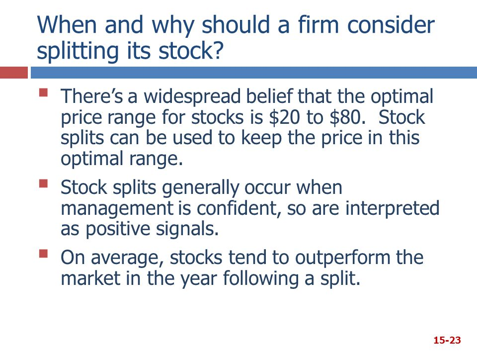 When and why should a firm consider splitting its stock