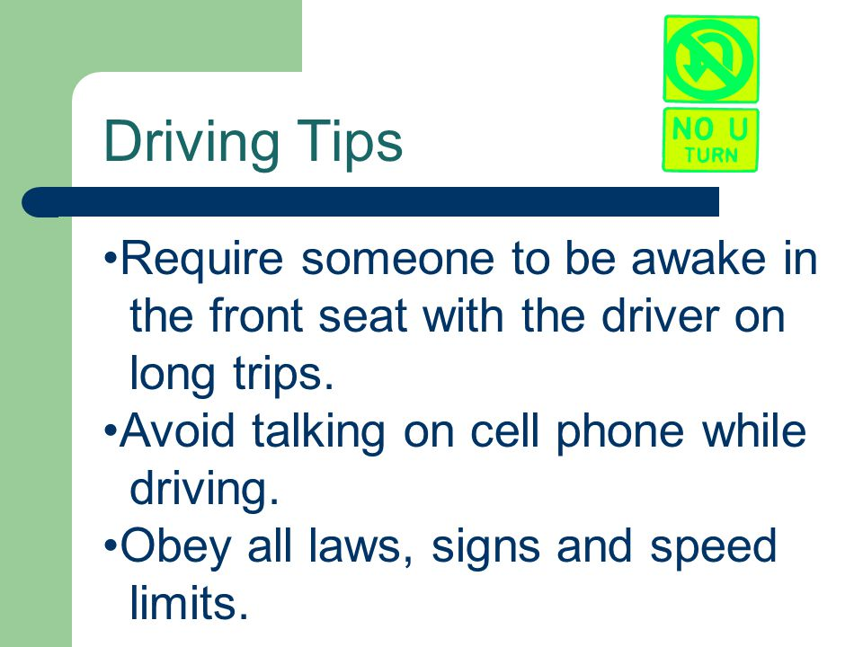Driving Tips Require someone to be awake in