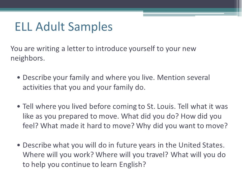 ELL Adult Samples You are writing a letter to introduce yourself to your new neighbors.