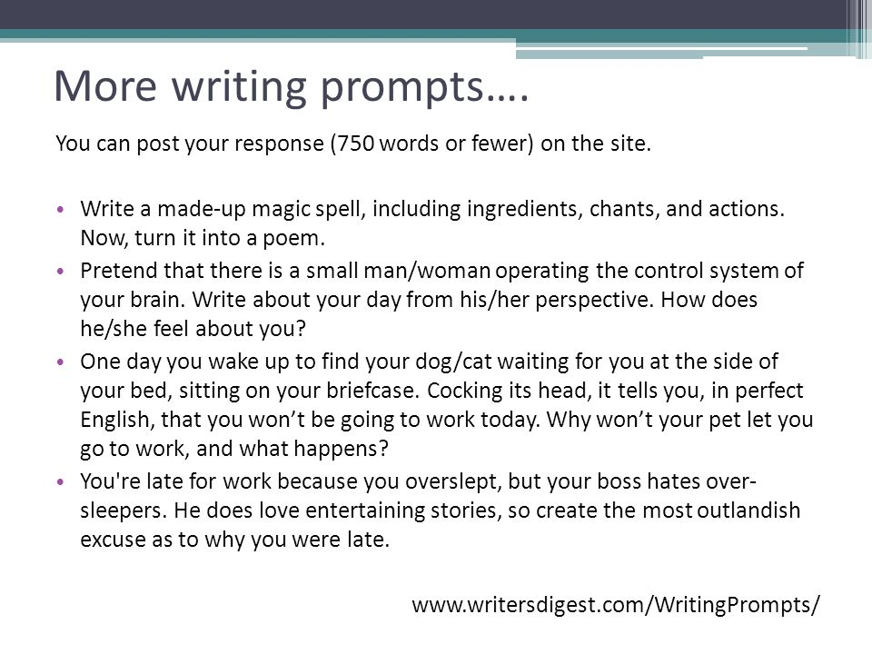More writing prompts…. You can post your response (750 words or fewer) on the site.
