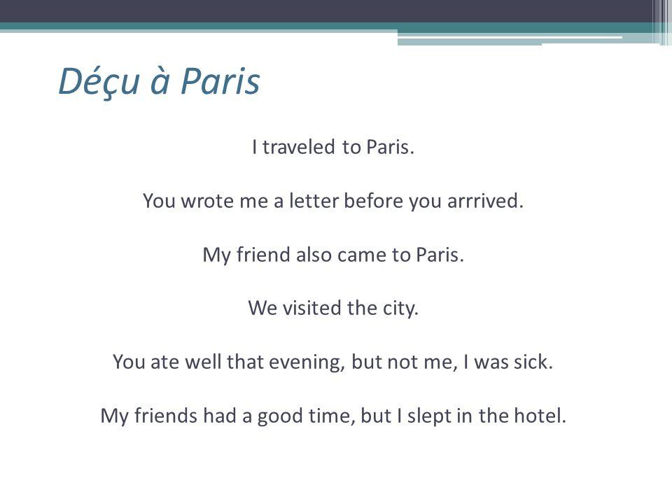 Déçu à Paris I traveled to Paris.