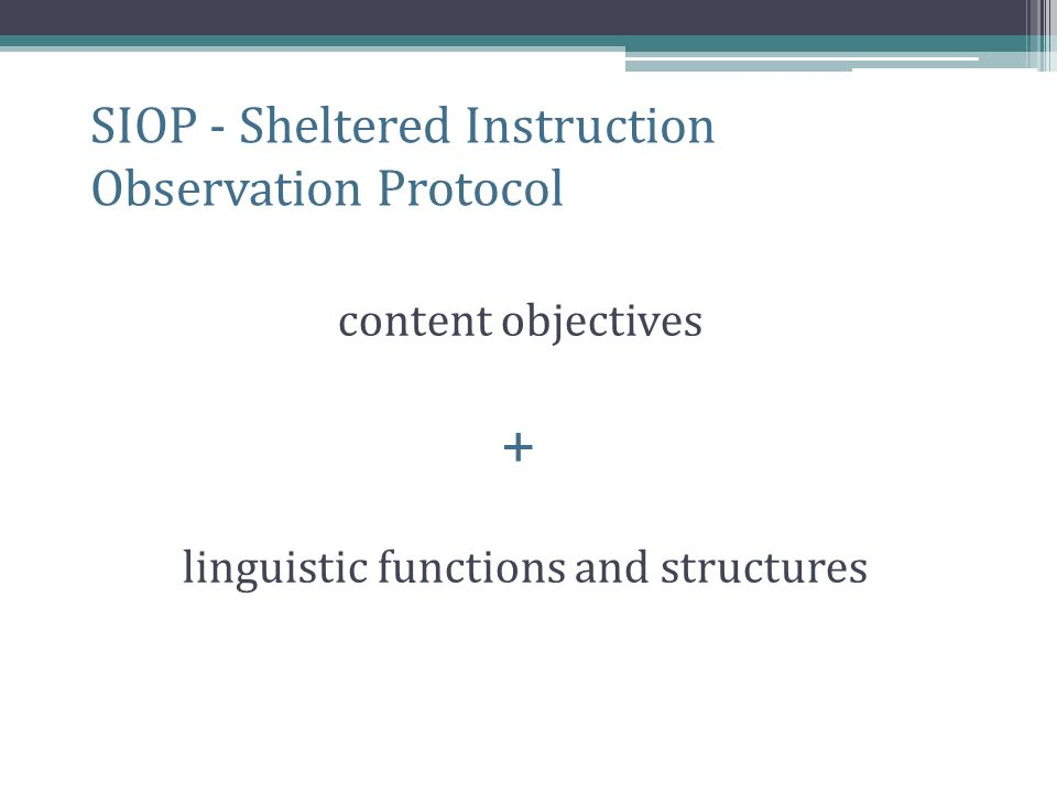 SIOP - Sheltered Instruction Observation Protocol