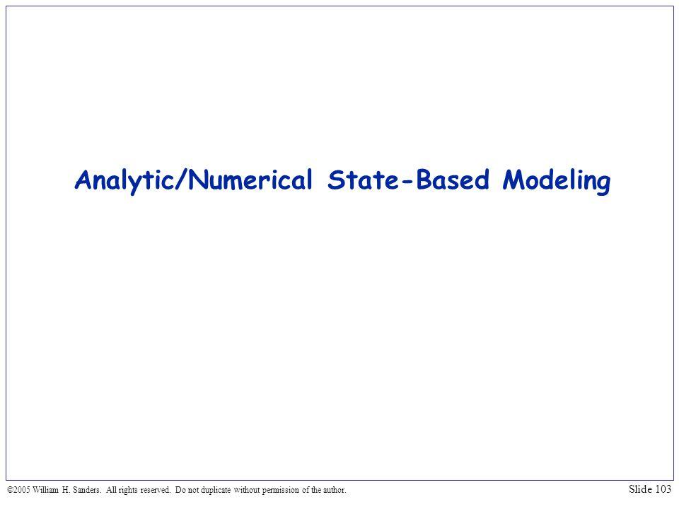 Analytic/Numerical State-Based Modeling