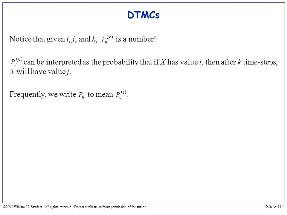 DTMCs Notice that given i, j, and k, is a number!