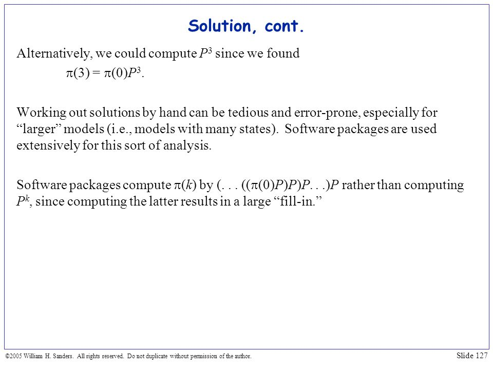 Solution, cont. Alternatively, we could compute P3 since we found