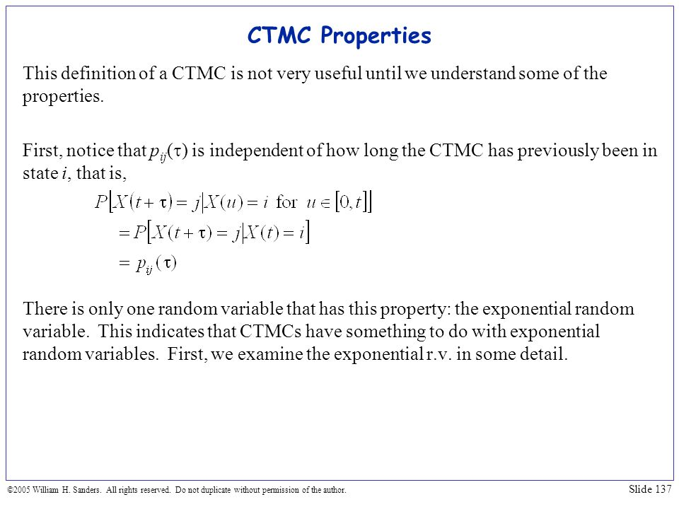 CTMC Properties This definition of a CTMC is not very useful until we understand some of the properties.