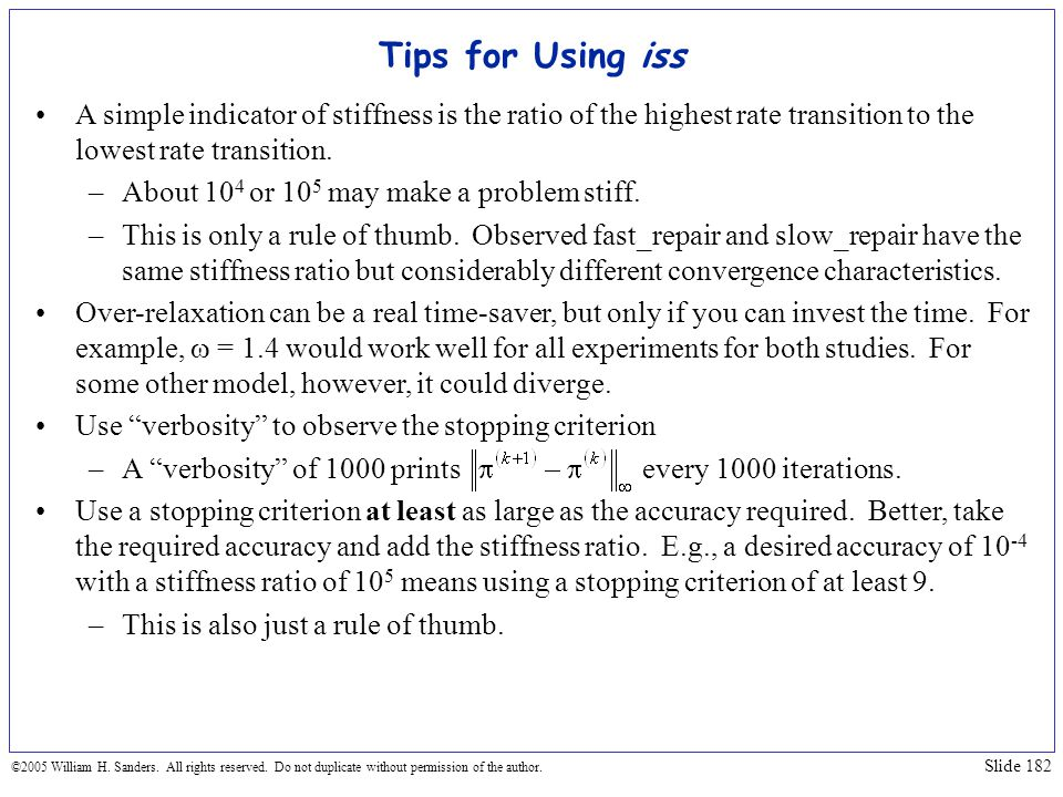 Tips for Using iss A simple indicator of stiffness is the ratio of the highest rate transition to the lowest rate transition.
