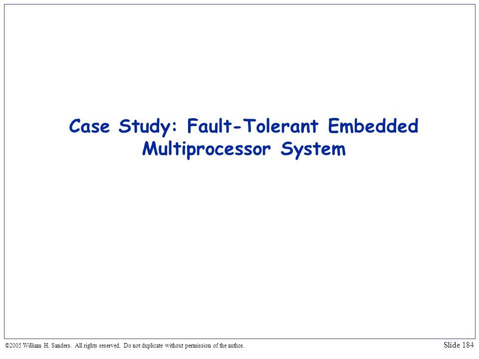 Case Study: Fault-Tolerant Embedded Multiprocessor System