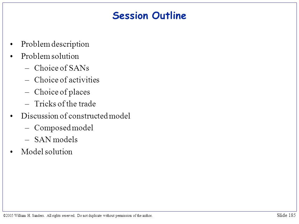 Session Outline Problem description Problem solution Choice of SANs