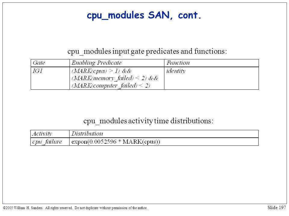 cpu_modules SAN, cont. cpu_modules input gate predicates and functions: cpu_modules activity time distributions:
