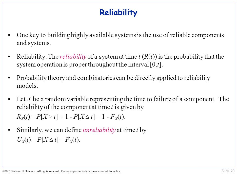 Reliability One key to building highly available systems is the use of reliable components and systems.