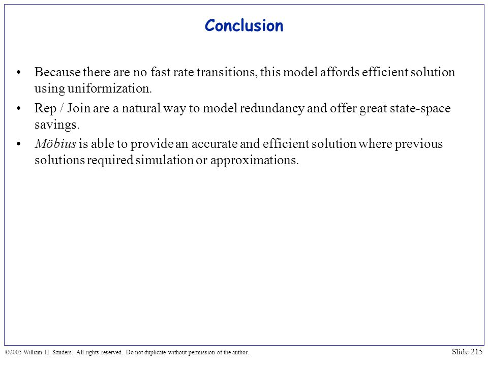 Conclusion Because there are no fast rate transitions, this model affords efficient solution using uniformization.