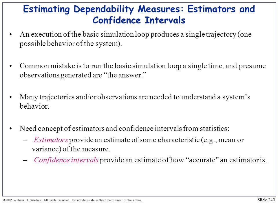 Estimating Dependability Measures: Estimators and Confidence Intervals