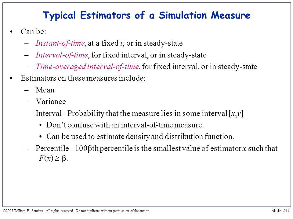 Typical Estimators of a Simulation Measure