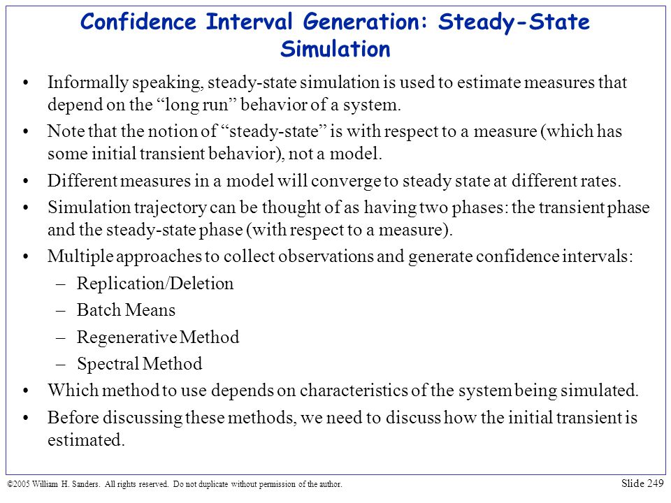 Confidence Interval Generation: Steady-State Simulation