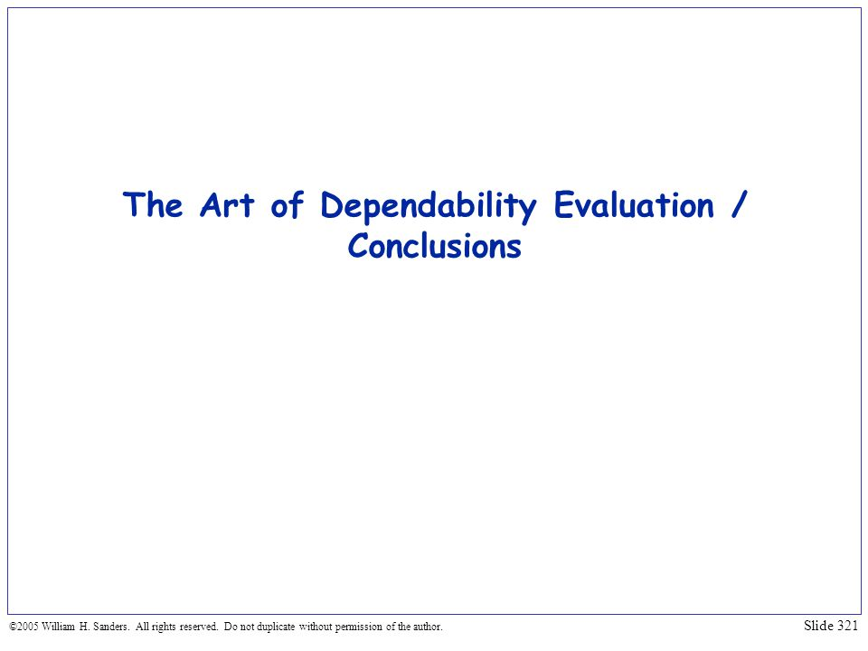 The Art of Dependability Evaluation / Conclusions