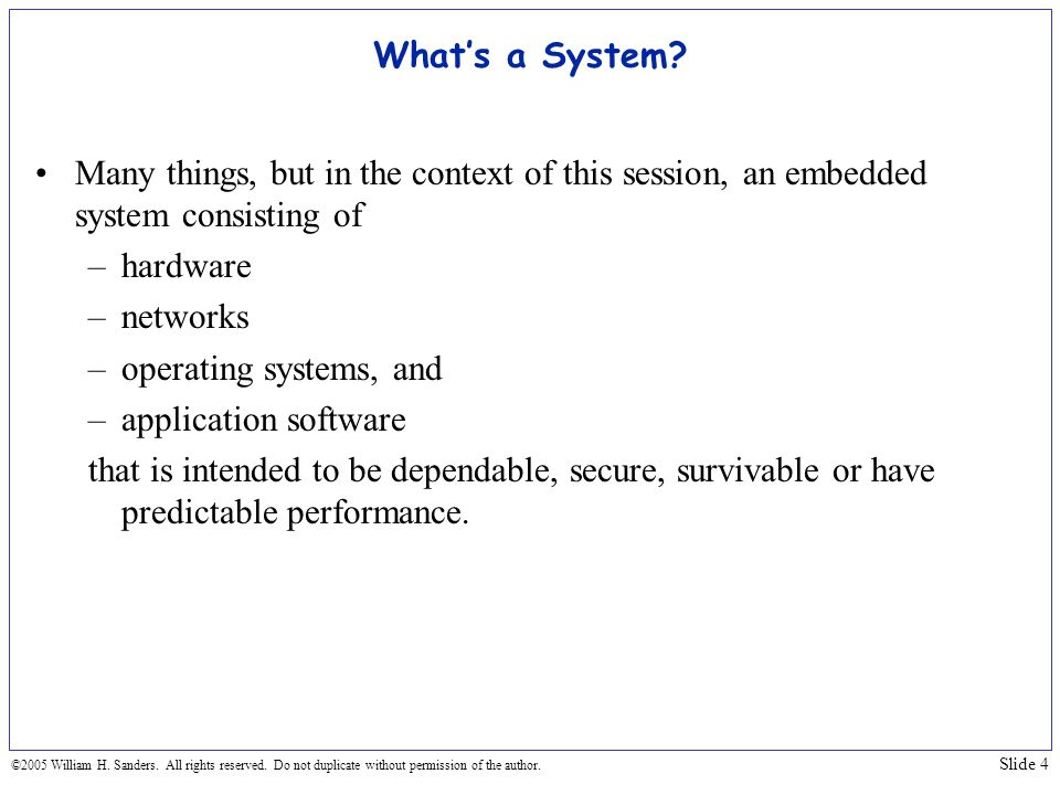 What's a System Many things, but in the context of this session, an embedded system consisting of.