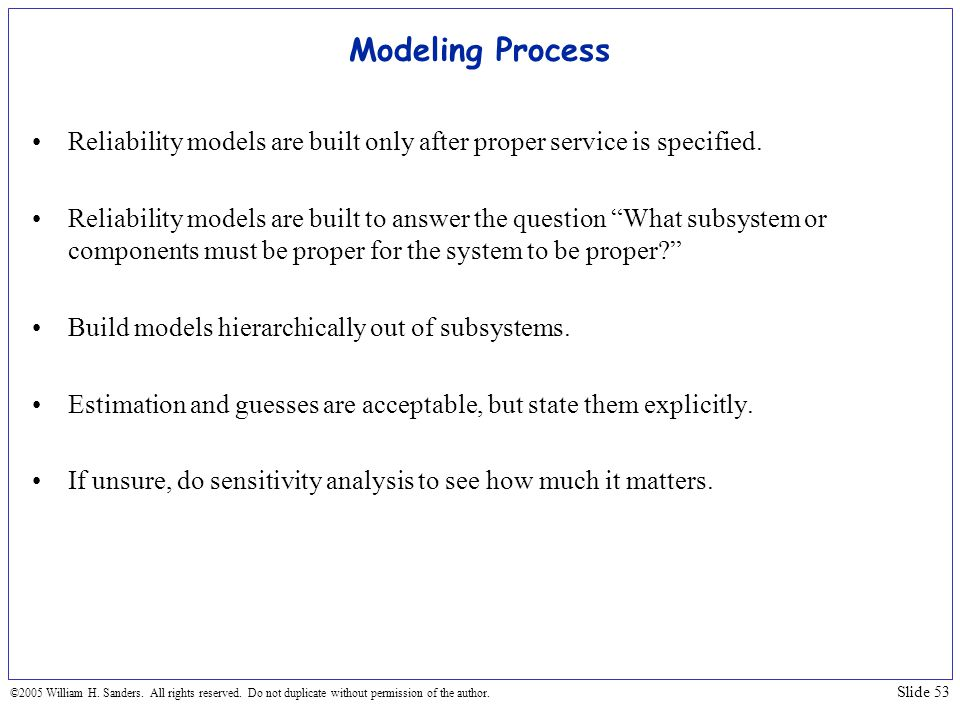 Modeling Process Reliability models are built only after proper service is specified.