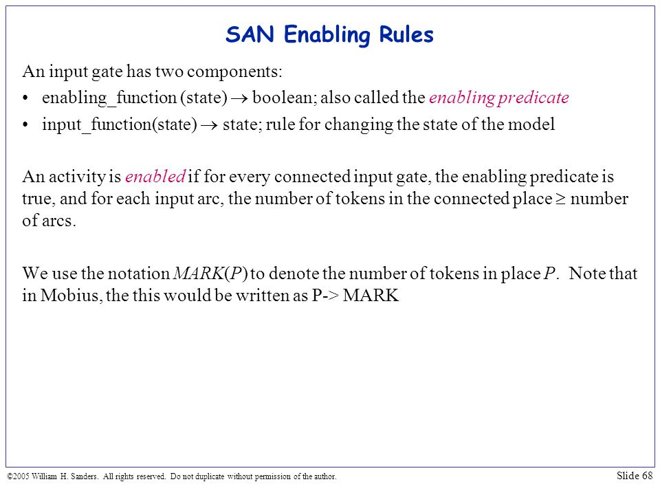 SAN Enabling Rules An input gate has two components: