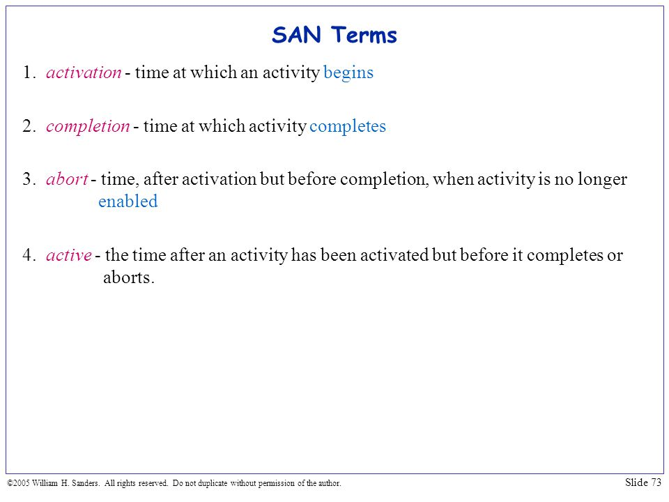 SAN Terms 1. activation - time at which an activity begins