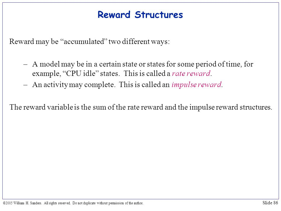 Reward Structures Reward may be accumulated two different ways:
