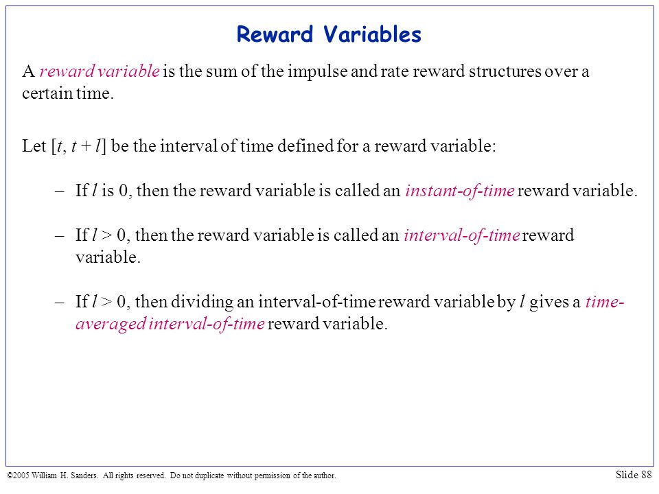 Reward Variables A reward variable is the sum of the impulse and rate reward structures over a certain time.