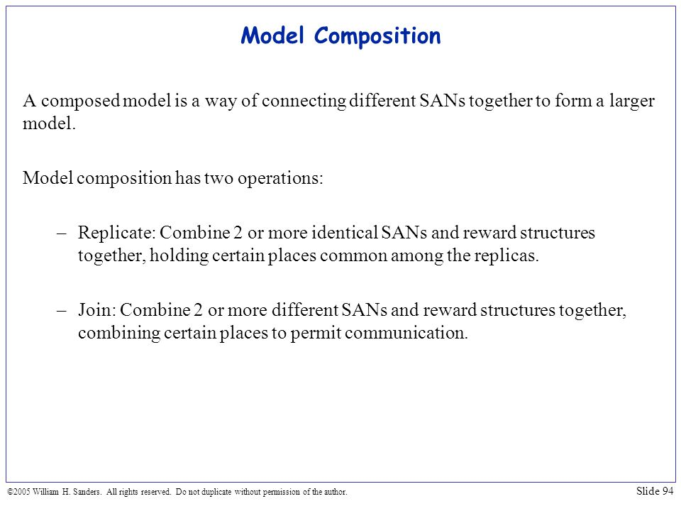 Model Composition A composed model is a way of connecting different SANs together to form a larger model.