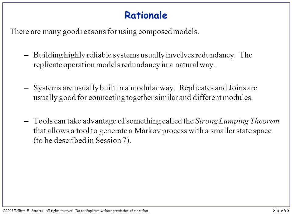 Rationale There are many good reasons for using composed models.