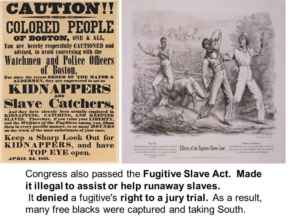 fugitive slave acts Thus the spirit and letter of the fugitive slave act of 1850 were completely abandoned see also edit  slave trade acts incidents involving fugitive slaves.